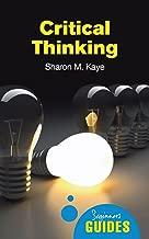 Critical Thinking: A Beginner's Guide (Beginner's Guides)