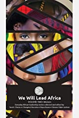 We Will Lead Africa: VOLUME TWO: WOMEN Kindle Edition