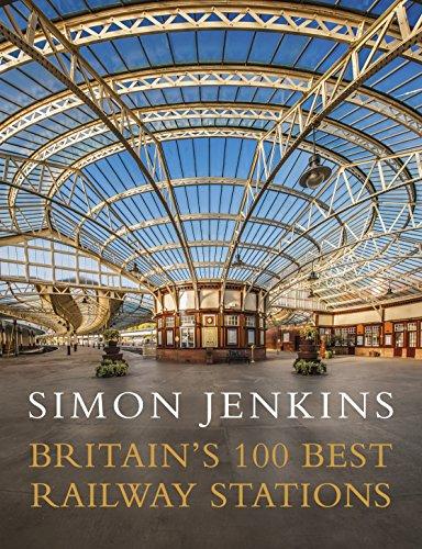 Britains 100 Best Railway Stations