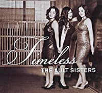 Timeless by Ault Sisters (2013-05-03)