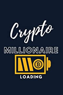 Crypto Millionaire Loading: Bitcoin Notebook | Cool Cryptocurren-cy Blockchain Hodl Journals Crypto-currency Gift Idea for Any Occasion
