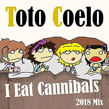 I Eat Cannibals (2018 Mix)