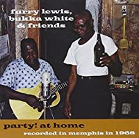 Party! At Home: Recorded in Memphis 1968 by Furry Lewis (2004-05-18)