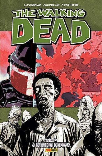The Walking Dead. A Melhor Defesa - Volume 5