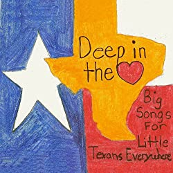 Deep in the Heart of Texas: Big Songs for Little Texans Everywhere album cover