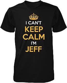 Inked Creatively I Can't Keep Calm I'm Jeff Unisex Tshirt