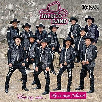 Una Vez Más... No Te Rajes Jalisco!
