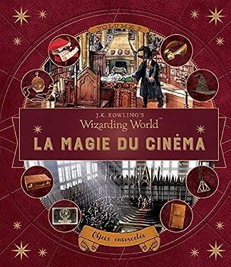 J.K. Rowling's Wizarding World : La magie du cinéma: Objets ensorcelés (French Edition)