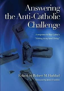 Answering the Anti-Catholic Challenge