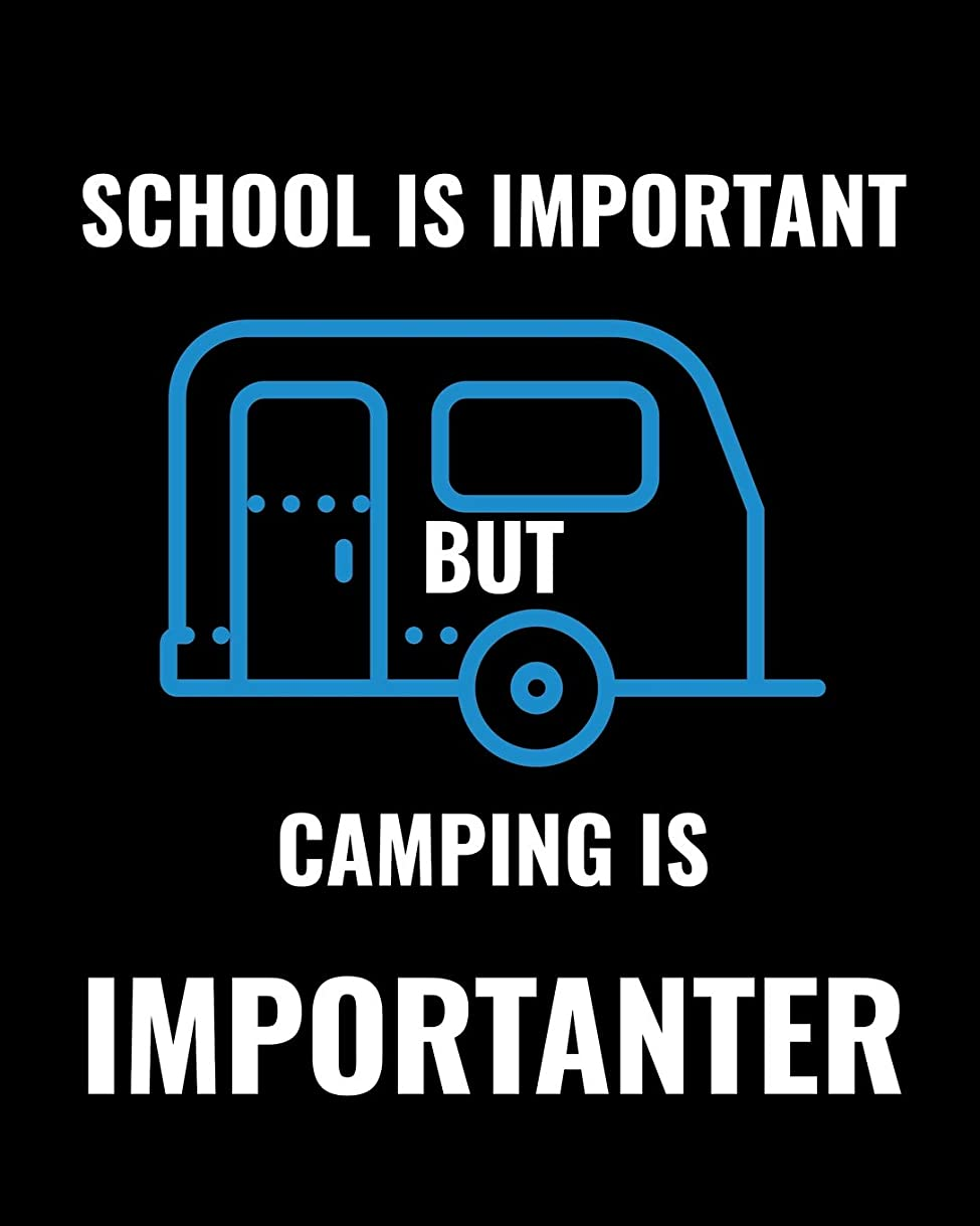 メトロポリタンフィードオンびっくりSchool Is Important But Camping Is Importanter: Camping Travel Journal, Custom Camping Diary, Glamping Travel Log Book, Adventure Tracker Memory Keepsake