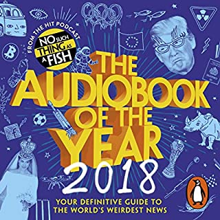 The Audiobook of the Year (2018)                   By:                                                                                                                                 No Such Thing as a Fish                               Narrated by:                                                                                                                                 Jane Hill,                                                                                        Andrew Hunter Murray,                                                                                        Anna Ptaszynski,                   and others                 Length: 9 hrs and 11 mins     174 ratings     Overall 4.8