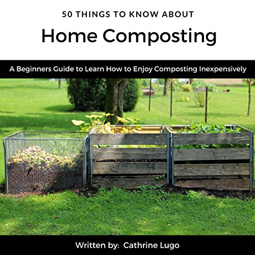 50 Things to Know About Home Composting audiobook cover art