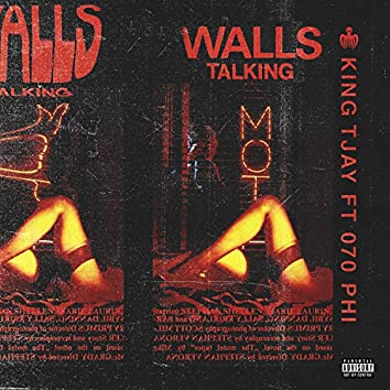 Walls Talking (feat. 070 Phi)