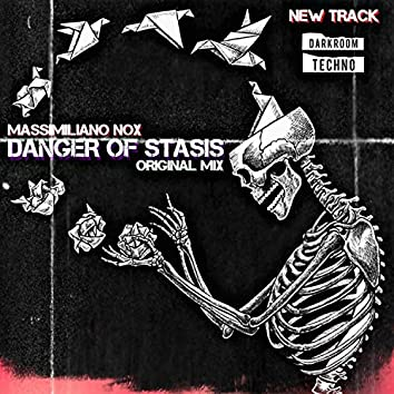Danger of stasis