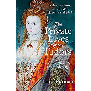 The Private Lives of the Tudors Uncovering the Secrets of Britain's Greatest Dynasty:Hitspoker