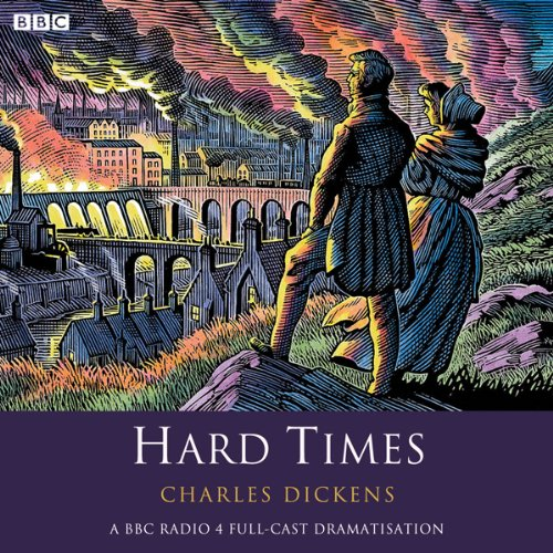 Hard Times (Dramatised)                   By:                                                                                                                                 Charles Dickens                               Narrated by:                                                                                                                                 Steve Hodson,                                                                                        Tom Baker,                                                                                        David` Holt                      Length: 3 hrs and 58 mins     4 ratings     Overall 4.8