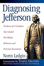 Diagnosing Jefferson: Evidence of a Condition That Guided His Beliefs, Behavior, and Personal Associations, Soft cover/Paperback