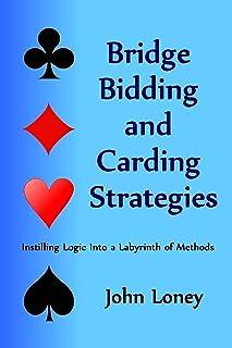 Bridge Bidding and Carding Strategies: Instilling logic into a labyrinth of methods