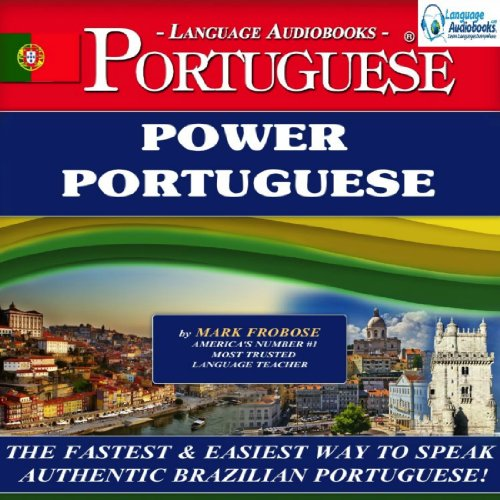 Power Portuguese (Brazilian)                   By:                                                                                                                                 Mark Frobose                               Narrated by:                                                                                                                                 Mark Frobose                      Length: 8 hrs and 16 mins     26 ratings     Overall 4.4