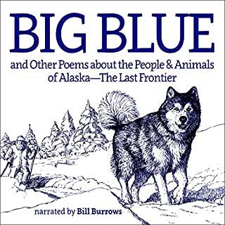 Big Blue: And Other Poems About the People and Animals of Alaska audiobook cover art