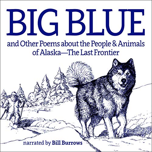 Couverture de Big Blue: And Other Poems About the People and Animals of Alaska