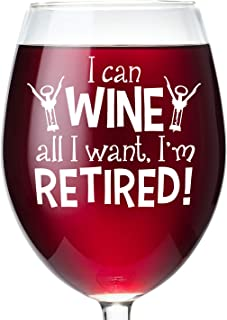 Retirement Wine Glass - I Can Wine All I Want I'm Retired - Funny Retirement Gifts For Women & Men