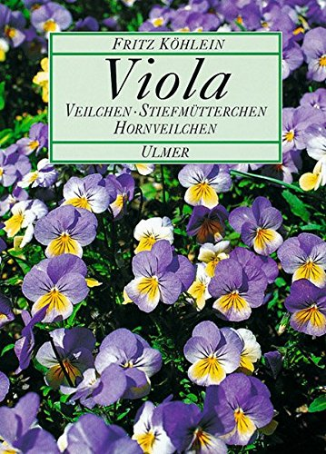 Viola. Veilchen, Stiefmütterchen, Hornveilchen