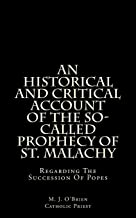 An Historical And Critical Account Of The So-Called Prophecy Of St. Malachy: Regarding The Succession Of Popes