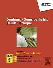 Douleurs - Soins palliatifs - Deuils - Ethique: Réussir les ECNi (Hors collection) (French Edition)