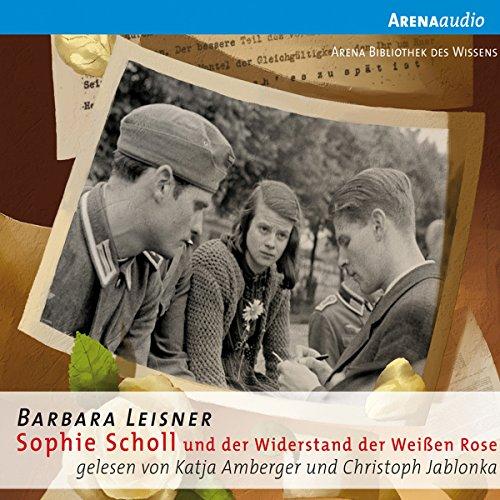Sophie Scholl und der Widerstand der Weißen Rose audiobook cover art