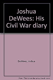 Joshua DeWees: His Civil War diary