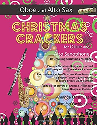Christmas Crackers for Oboe and Alto Saxophone: 10 Cracking Christmas Numbers transformed from noble christmas carols into wacky duets, each in a ... two equal players for Grades 5-7 standard.
