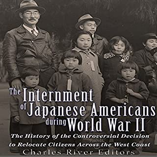 The Internment of Japanese Americans During World War II audiobook cover art
