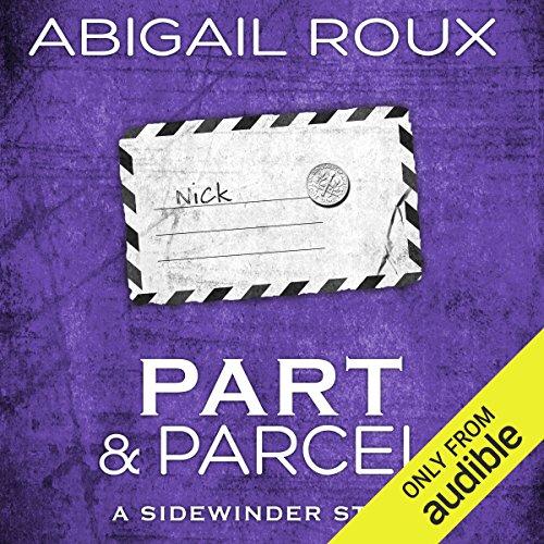 Part & Parcel     Sidewinder, Book 3              De :                                                                                                                                 Abigail Roux                               Lu par :                                                                                                                                 Brock Thompson                      Durée : 8 h et 55 min     2 notations     Global 4,0