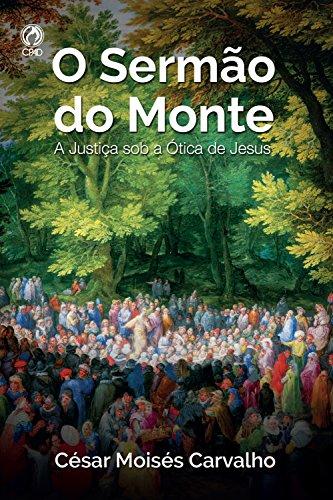 O Sermão do Monte: A Justiça Sob a Ótica de Jesus