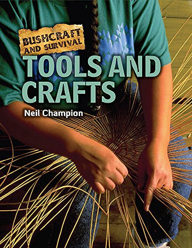 Tools and Crafts (Bushcraft and Survival, Band 6)
