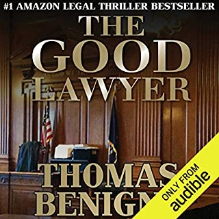 The Good Lawyer     A Novel              By:                                                                                                                                 Thomas Benigno                               Narrated by:                                                                                                                                 Dan Triandiflou                      Length: 9 hrs and 39 mins     27 ratings     Overall 4.5