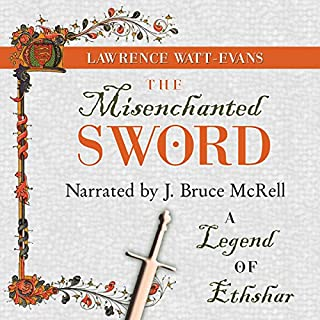 The Misenchanted Sword                   By:                                                                                                                                 Lawrence Watt-Evans                               Narrated by:                                                                                                                                 J. Bruce McRell                      Length: 9 hrs and 47 mins     60 ratings     Overall 4.5