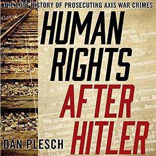 Human Rights After Hitler     The Lost History of Prosecuting Axis War Crimes              De :                                                                                                                                 Dan Plesch                               Lu par :                                                                                                                                 Gary L. Willprecht                      Durée : 8 h et 57 min     Pas de notations     Global 0,0