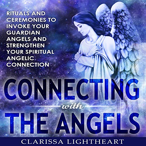Connecting with the Angels audiobook cover art