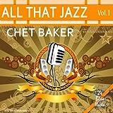 All That Jazz - Chet Baker: Vol. 1