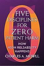 Five Disciplines for Zero Patient Harm: How High Reliability Happens (ACHE Management)