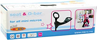 Seat & O-bar (Accessory only) for Micro Mini 3-in-1