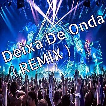 Deixa de Onda (Remix)