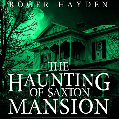 The Haunting of Saxton Mansion audiobook cover art