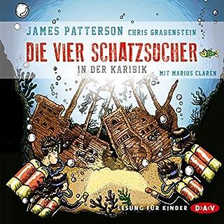 In der Karibik     Die vier Schatzsucher 1              By:                                                                                                                                 James Patterson,                                                                                        Chris Grabenstein                               Narrated by:                                                                                                                                 Marius Clarén                      Length: 4 hrs and 2 mins     Not rated yet     Overall 0.0