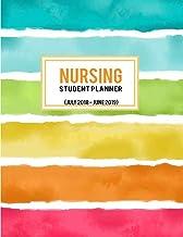 Nursing Student Planner July 2018 - June 2019: Student Nurse School Planner and Organizer Detail of Calendar, Yearly, Mont...