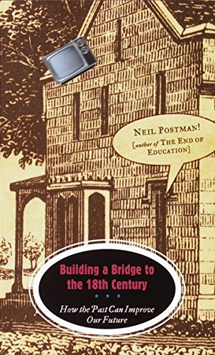 Building A Bridge To 18th Century: How the Past Can Improve Our Future (Vintage)