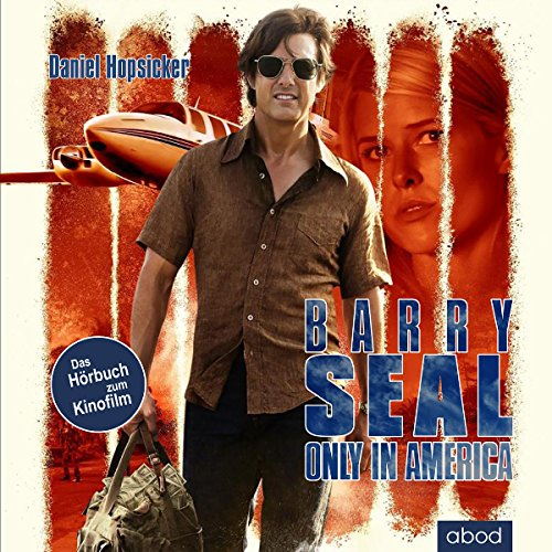 Barry Seal - only in America Titelbild