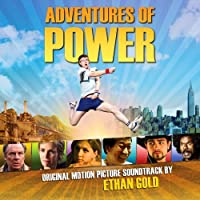 Adventures of Power Original Motion Picture Soundtrack by Ethan Gold